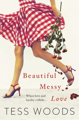 Beautiful Messy Love, Tess Woods